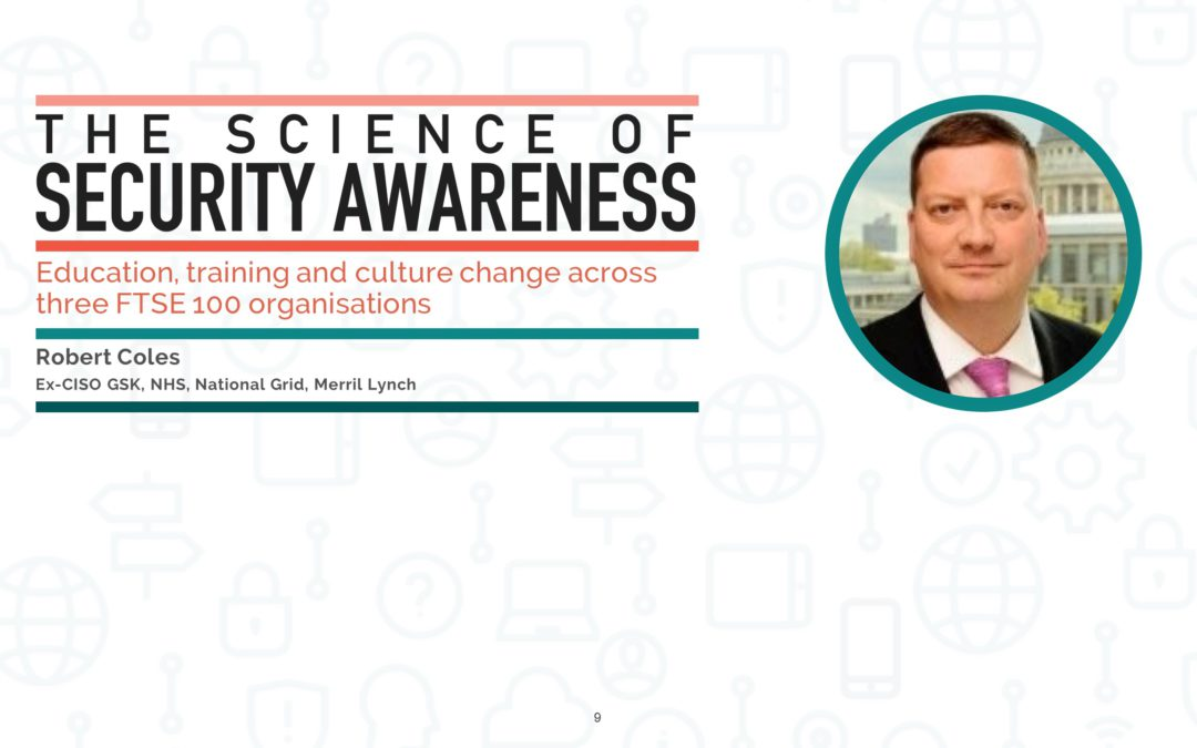 Science of Security Awareness Webinar featuring Robert Coles 10th September 3pm